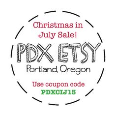 The annual Christmas in July sale is July 11-21. Use Coupon Code PDXCIJ13 to receive a discount in these awesome Portland, Oregon Etsy shops!