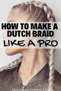 How to Dutch Braid Your Own Hair Learn the steps to make a dutch braid like a pro More from my site Best Hair Braiding Tutorials – Dutch Boxer Braids – Easy Step by Step Tutorials Cute Braid Tutorials That Are Perfect For Any Occasion Hair Inspiration Box Braids Hairstyles, Hairstyle Ideas, Hairstyles 2018, Dutch Braided Hairstyles, Girl Hair Braids, Easy Hair Braids, Pretty Hairstyles, Easy Braided Hairstyles, Fun Braids