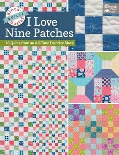 Block Buster Quilts: I Love Nine Patch Quilts: Quilts from an All-time Favorite Block
