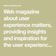 Web magazine about user experience matters, providing insights and inspiration for the user experience community