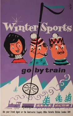 Winter sports - go by train! Vintage poster. I saw this in York's railway museum
