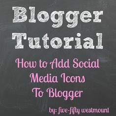 550westmount: Blogger Tutorial: How to Add Social Media Icons to Blogger