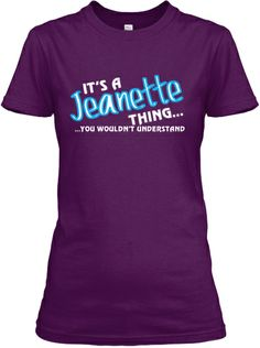 Great designed tee for those whose name is Jeanette