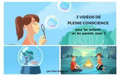 Découvrez les bénéfices de la méditation de pleine conscience pour les adultes et les enfants + 3 vidéos pour pratiquer la pleine conscience à tout âge
