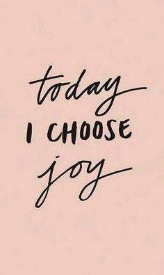 Today I Choose Joy | Flickr - Photo Sharing!