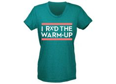 I Rx'd The Warm-Up Shirt (Um, the warm-up is the only thing I've RX'd).