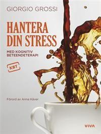 Hantera din stress : med kognitiv beteendeterapi