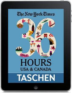 The New York Times, 36 Hours: 150 Weekends USA & Canada / iPad. TASCHEN Verlag (eBook)
