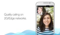 Get awesome quality video calls even on a bad connection.