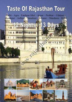 Taste Of Rajasthan Tour Duration : 13 Nights / 14 Days  Destination Covered : Delhi - Agra - Jaipur - Bikaner - Jaisalmer - Jodhpur - Luni - Udaipur - Pushkar - Delhi