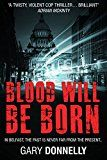 Free Kindle Book -   Blood Will Be Born: The first thriller in the gripping DI Sheen series Check more at http://www.free-kindle-books-4u.com/mystery-thriller-suspensefree-blood-will-be-born-the-first-thriller-in-the-gripping-di-sheen-series/