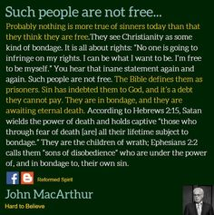 """Probably nothing is more true of sinners today than that they think they are free. They see Christianity as some kind of bondage. Sin Quotes, Truth Quotes, Christian Life, Christian Quotes, Because He Lives, John Macarthur, Reformed Theology, Bible Knowledge, Truth Of Life"