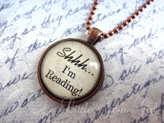 Shhh I'm Reading Necklace  Book Reading Jewelry  Jane Austen Book Necklace or Keychain - Antique Copper Pendant - Library Teacher Gift