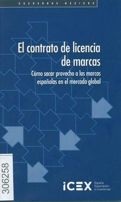 El contrato de licencia de marcas : cómo sacar provecho a las marcas españolas en el mercado global / [Lerdys Saray Heredia Sánchez], 2013