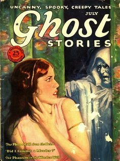 Ghost Stories, July 1927. I love the old pulp magazines. The artwork was wonderful, and the stories were suspenseful and entertaining.