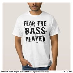 Fear the Bass Player Funny Guitar Music