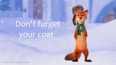 Don't furget your coat by Diavololo.deviantart.com on @DeviantArt #zootopia #zoomania #nickwilde #zootopia_disney #judyhopps #zootopiajudyhopps #zootopiadisney #zootopiaadorable #zootropolis #zootopia_fanart #wildehopps #zootopia_judy_hopps #zoomania_disney Next fur-test. Nick has his full winter coat now. And he ate a little bit too much christmas cookies ;) The winter can come :D