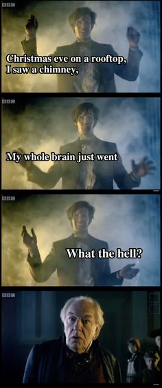 """Christmas eve on a rooftop, I saw a chimney, my whole brain just went- What the hell?"" Doctor Who A Christmas Carol"