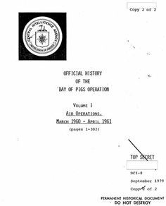 U.S. Court of Appeals Joins the CIA's Cover-Up of its Bay of Pigs Disaster  By The National Security Archive Global Research, May 22, 2014 The National Security Archive 21 May 2014 Region: Latin America & Caribbean, USA Theme: Intelligence, Law and Justice