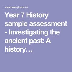 Year 7 History sample assessment - Investigating the ancient past: A history…
