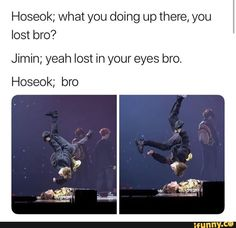 what you doing up there, you lost bro? yeah lost in your eyes bro. Bts Boys, Bts Bangtan Boy, Bts Jimin, K Pop, Seokjin, Namjoon, Taehyung, Cypher Pt 4, Bts Memes Hilarious