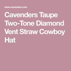 5652bc676f1 Cavenders Taupe Two-Tone Diamond Vent Straw Cowboy Hat