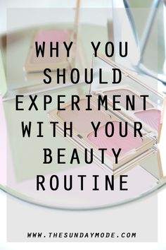 Why You Should Experiment With Your Beauty Routine Makeup Routine, Beauty Routines, Experiment, Makeup Inspiration, Blogging, Sunday, Group, Lifestyle, Board