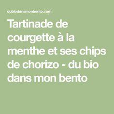 Tartinade de courgette à la menthe et ses chips de chorizo - du bio dans mon bento