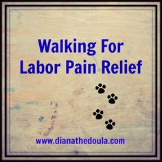 Walking is a well known technique for helping laboring women and their babies progress towards the birth. Pain Management, Doula, Pain Relief, Mom And Dad, Birth, Walking, Medical, Babies, Women