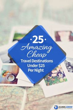 If you are travelling in Europe or North America $25 per night wouldn�t even cover the worst room in a ramshackle motel on the side of an unsightly and depressing highway, or a dorm bed in a grotty backpacker hostel.  BUT - in other cheap travel destinati