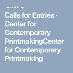 Calls for Entries · Center for Contemporary PrintmakingCenter for Contemporary Printmaking