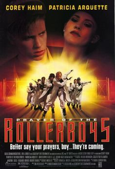 Prayer of the Rollerboys. Another one I watched over and over in my teens!