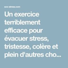Un exercice terriblement efficace pour évacuer stress, tristesse, colère et plein d'autres choses Relaxation Exercises, Meditation Exercises, Zen Meditation, Coping With Stress, Stress And Anxiety, Qigong, Stressed Out, Positive Attitude, Self Confidence