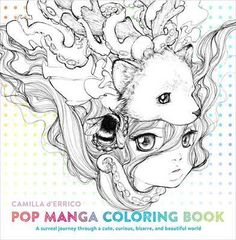 Manga Artist And Pop Surrealism Superstar Camilla DErrico Presents Her First Ever Adult Coloring Book Filled With Portraits Patterns