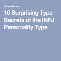 10 Surprising Type Secrets of the INFJ Personality Type
