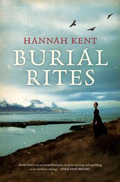 """Read """"Burial Rites A Novel"""" by Hannah Kent available from Rakuten Kobo. Set against Iceland's stark landscape, Hannah Kent brings to vivid life the story of Agnes, who, charged with the brutal. This Is A Book, I Love Books, Great Books, The Book, Books To Read, My Books, Hannah Kent, Australian Authors, Historical Fiction"""