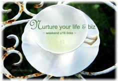 Nurturing links for your weekend