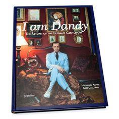 I am Dandy–The Return of the Elegant Gentleman.