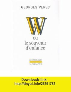 W Ou Le Souvenir Denfance (French Edition) (9782070733163) Georges Perec , ISBN-10: 2070733165  , ISBN-13: 978-2070733163 ,  , tutorials , pdf , ebook , torrent , downloads , rapidshare , filesonic , hotfile , megaupload , fileserve
