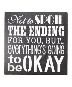 Look at this Black 'Not to Spoil the Ending...' Wall Sign on #zulily today!