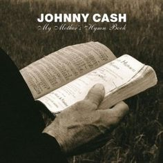 Johnny Cash - My Mother's Hymn Book..I WANT THIS!! I use to listen to this all the time when I worked at the bible book store