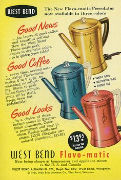 Vintage Vault — 1951 ad for the West Bend Flavo-matic percolator. Old Advertisements, Retro Advertising, Retro Ads, Vintage Ads, Vintage Posters, Coffee Advertising, Vintage Homes, Label Art, West Bend