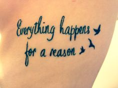 This is my first tattoo on my ribs. 'Everything happens for a reason'. Love it! #tattoo