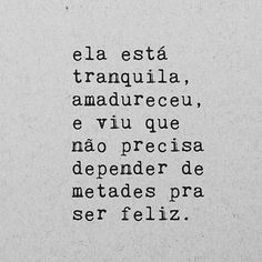 estou tranquila. Lyric Quotes, Life Quotes, Portuguese Quotes, Feelings Words, Inspirational Phrases, Printable Quotes, Funny Me, Good Vibes Only, Some Words