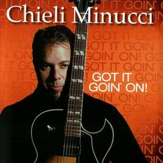 """Chieli Minucci's 2005 release """"Got It Goin' On""""....best track """"Stars In Your Eyes"""""""