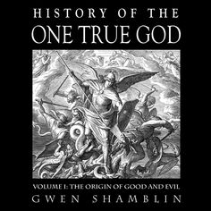 History of The One True God - Volume 1: The Origin of Good and Evil PACKAGE.....this is earthshaking information, that will change the way you look at everything. www.weighdown.com