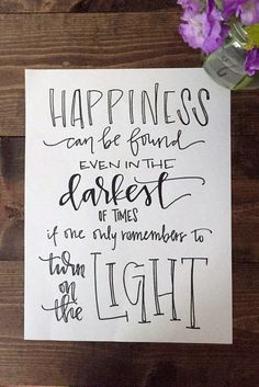 Who doesnt love a Harry Potter quote? This one is one of my favorites from the man himself, Albus Dumbledore. Happiness can be found even in the darkest of times of one only remembers to turn on the light — Albus Dumbledore Hand Lettering Quotes, Brush Lettering, Typography Quotes, The Words, Happy Quotes, Me Quotes, Fonts Quotes, Jesus Quotes, Movies Quotes