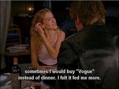 """sometimes I would buy """"Vogue"""" instead of dinner. I felt it fed me more."""