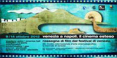 II Edizione | #VeneziaaNapoli - il Cinema Esteso. Rassegna di Film dal Festival di Venezia - 69° Mostra Internazionale d'Arte Cinematografica. La Biennale di Venezia - 9 // 14 ottobre 2012 Napoli