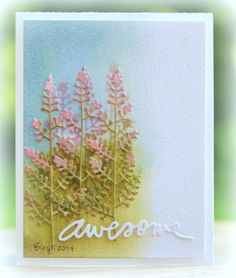 I tried to create Willowherbs, I´m not sure what you call them...They grow along roads..love them anyway! Here´s my inspiration; http://www.splitcoaststampers.com/gallery/photo/2487637?&cat=500&ppuser=146353